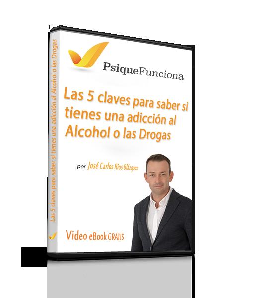 Video Ebook 5 claves para saber si tienes una adicción al Alcohol o las drogas